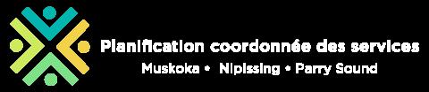 Planification coordonnée des services - Muskoka, Nipissing & Parry Sound